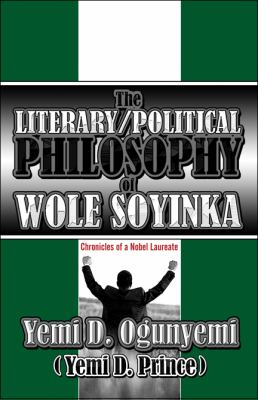 The Literary/Political Philosophy Of Wole Soyinka