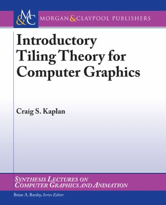 Introductory Tiling Theory for Computer Graphics (Synthesis Lectures on Computer Graphics and Animation)