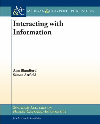 Interacting with Information (Synthesis Lectures on Human-Cenered Informatics)