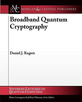 Broadband Quantum Cryptography (Synthesis Lectures on Quantum Computing)