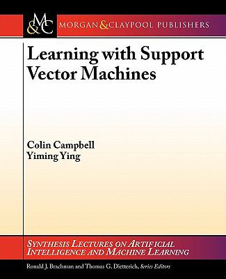Learning with Support Vector Machines (Synthesis Lectures on Artificial Intelligence and Machine Learning)