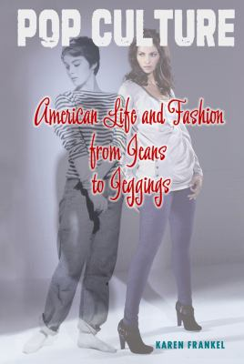 American Life and Fashion : From Jeans to Jeggings