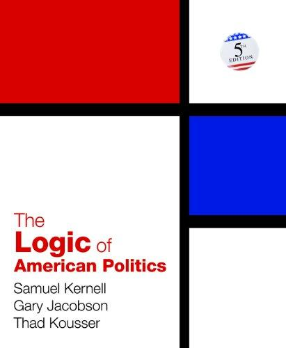 The Logic of American Politics, 5th Edition