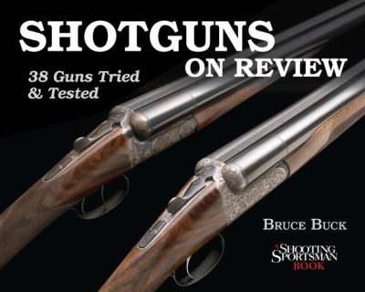 Shotguns on Review: 38 Guns Tried & Tested