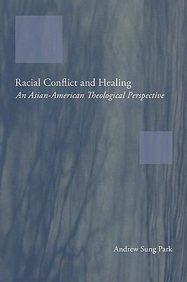 Racial Conflict and Healing: An Asian-American Theological Perspective