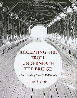 Accepting the Troll Underneath the Bridge