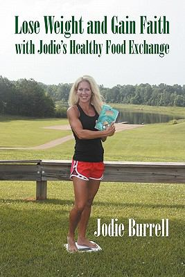Lose Weight and Gain Faith with Jodie's Healthy Food Exchange