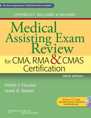 Lippincott Williams and Wilkins' Medical Assisting Exam Review for CMA, RMA and CMAS Certification