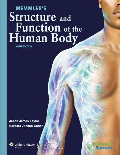 Memmler's Structure and Function of the Human Body, 10th Edition
