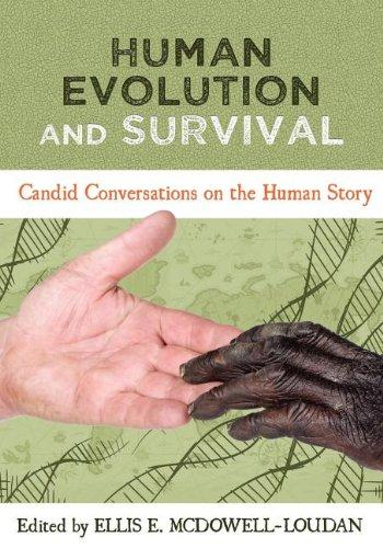 Human Evolution and Survival: Candid Conversations on the Human Story
