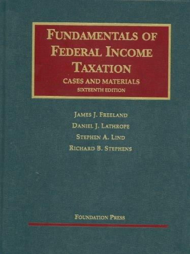 Freeland, Lathrope, Lind and Stephens' Fundamentals of Federal Income Taxation, 16th (University Casebook Series) (English and English Edition)