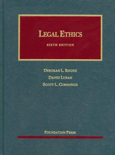 Legal Ethics, 6th (University Casebooks)