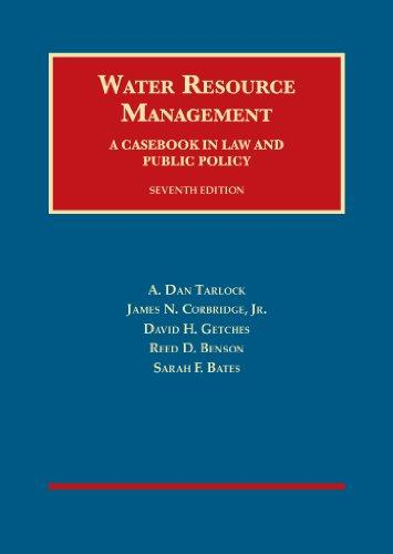 Water Resource Management, A Casebook in Law and Public Policy, 7th (University Casebook Series) (English and English Edition)