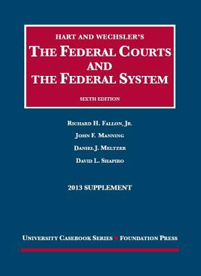 Hart and Wechsler's the Federal Courts and the Federal System 6th, 2013 Supplement