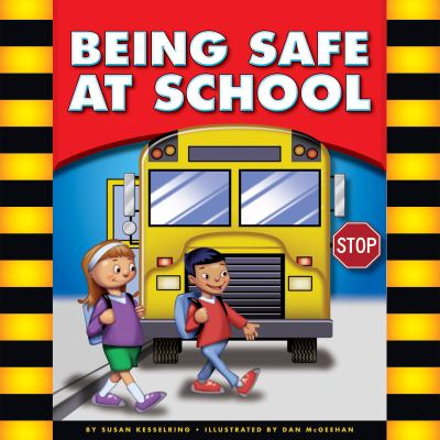 Being Safe at School (Be Safe)