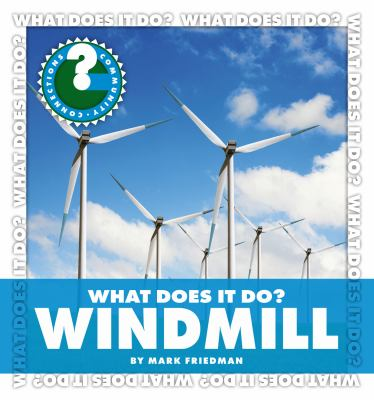 What Does It Do? Windmill