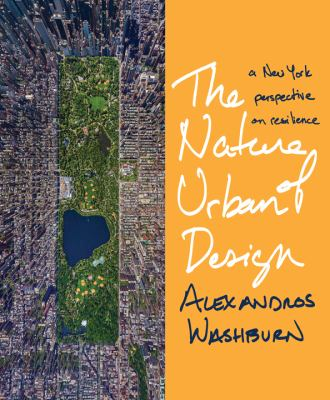 Nature of Urban Design : A New York City Perspective on Resilience