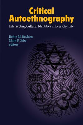 Critical Autoethnography : Intersecting Cultural Identities in Everyday Life