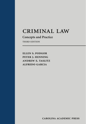 Criminal Law: Concepts and Practice, Third Edition
