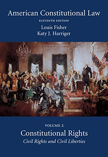 American Constitutional Law, Volume Two: Constitutional Rights: Civil Rights and Civil Liberties, Eleventh Edition