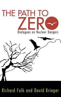 Path to Zero : Dialogues on Nuclear Dangers