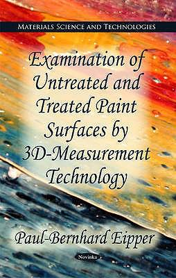 Examination of Untreated and Treated Paint Surfaces by 3D-Measurement Technology (Materials Science and Technologies)