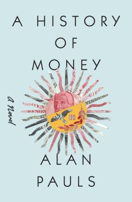 History of Money : A Novel