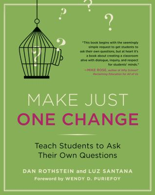 Make Just One Change : Teach Students to Ask Their Own Questions
