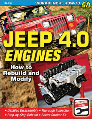 Jeep 4. 0 Engines : How to Rebuild and Modify