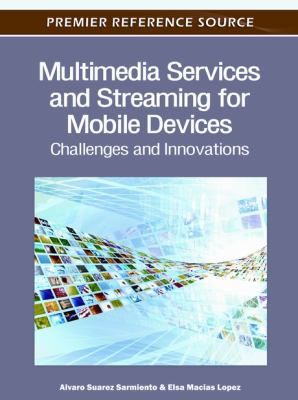 Multimedia Services and Streaming for Mobile Devices : Challenges and Innovation