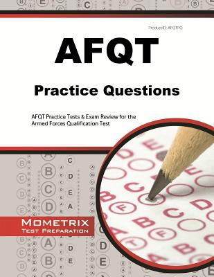 AFQT Practice Questions : AFQT Practice Tests and Exam Review for the Armed Forces Qualification Test