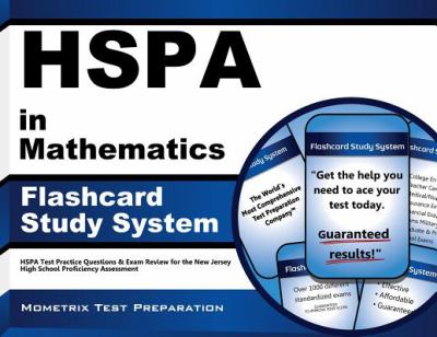 HSPA in Mathematics Flashcard Study System : HSPA Test Practice Questions and Exam Review for the New Jersey High School Proficiency Assessment