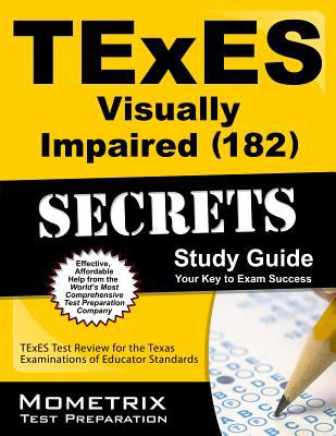 TExES (182) Visually Impaired Exam Secrets Study Guide : TExES Test Review for the Texas Examinations of Educator Standards