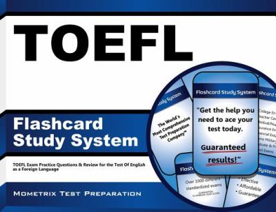TOEFL Flashcard Study System : TOEFL Exam Practice Questions and Review for the Test of English as a Foreign Language