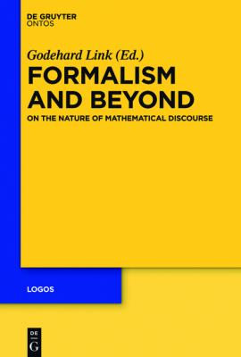 Formalism and Beyond : On the Nature of Mathematical Discourse