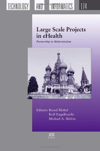 Large Scale Projects in eHealth:  Partnership in Modernization (Studies in Health Technology and Informatics)