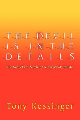 The Devil Is in the Details: The Subtlety of Satan in the Complexity of Life