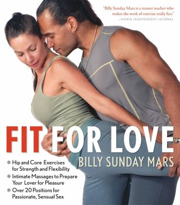 Fit for Love: Condition Your Body to Move in Ways that Feel Wonderful to You and Your Lover