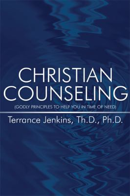 Christian Counseling : (Godly Principles to Help You in Time of Need)