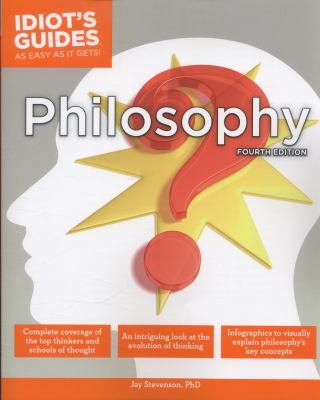 Idiot's Guides: Philosophy, Fourth Edition : Philosophy, Fourth Edition