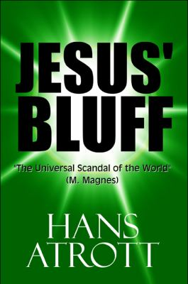 "Jesus' Bluff: ""The Universal Scandal of the World"" (M. Magnes)"
