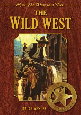 Wild West : How the West Was Won