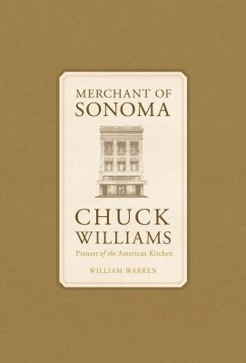 Merchant of Sonoma : Pioneer of the American Kitchen