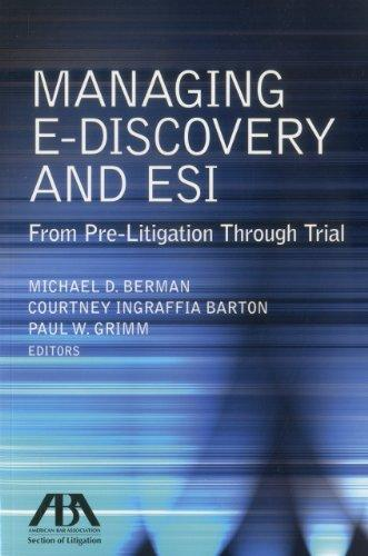 Managing E-Discovery and ESI: From Pre-Litigation to Trial