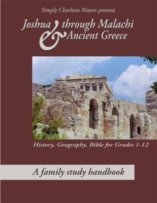Joshua through Malachi and Ancient Greece : A Family Study Handbook