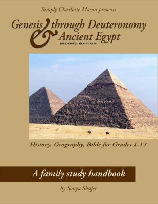 Genesis through Deuteronomy and Ancient Egypt : A Family Study Handbook