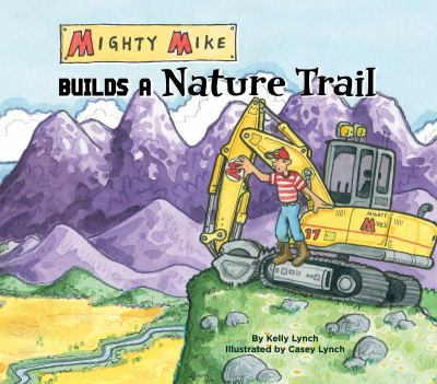 Mighty Mike Builds a Nature Trail (Mighty Mike)