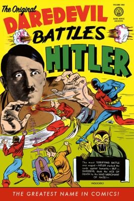 Original Dardevil Archives Volume 1 : Daredevil Battles Hitler