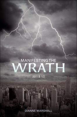 Manifesting the Wrath : 2011 And 1/2
