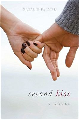 Second Kiss : A Novel